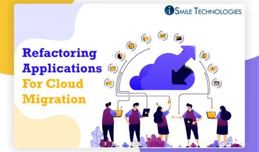Refactoring Applications For Cloud Migration