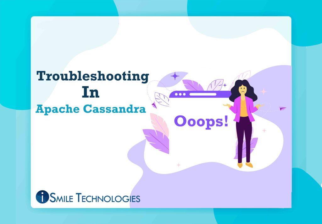 Troubleshooting In Apache Cassandra