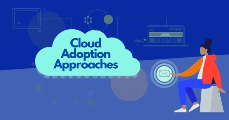 Cloud AdoptionApproaches