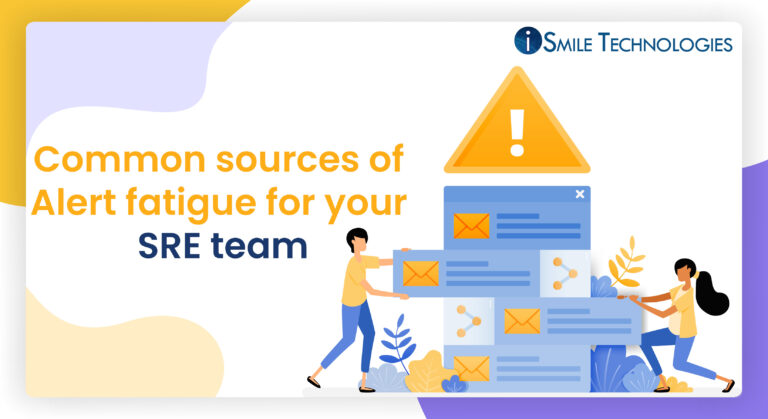 Common sources of Alert fatigue for your SRE team
