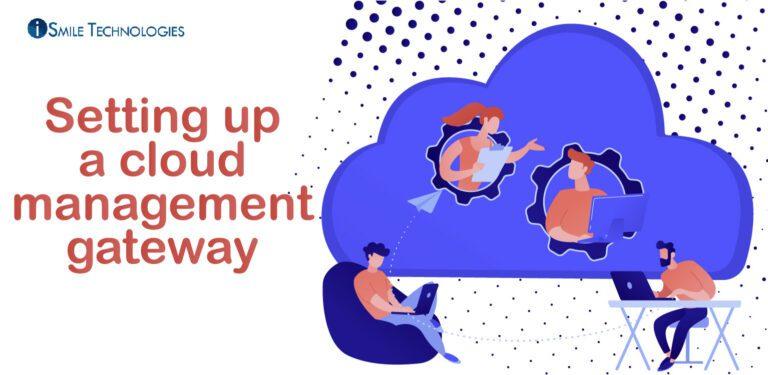 Cloud Management Gateway