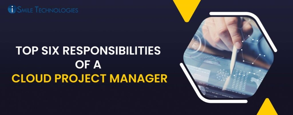 Top Six Responsibilities of a Cloud Project Manager